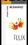 FLUX: #Unwind