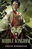 The Middle Kingdom (Chung Kuo) (Chung Kuo Series)