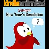 Sammy's New Year's Resolution (Sammy the Bird Book)
