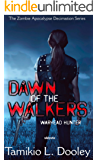 Dawn of the Walkers: The Zombie Apocalypse Decimation (Series Book 1)
