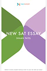 Prep Expert New SAT Essay: Perfect-Score Ivy League Student Reveals How to Ace The New SAT Essay (2016 Redesigned New SAT Prep Book 2) Kindle Edition
