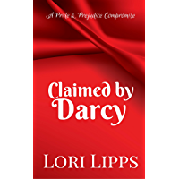 Claimed by Darcy: A Pride and Prejudice Compromise (English Edition)