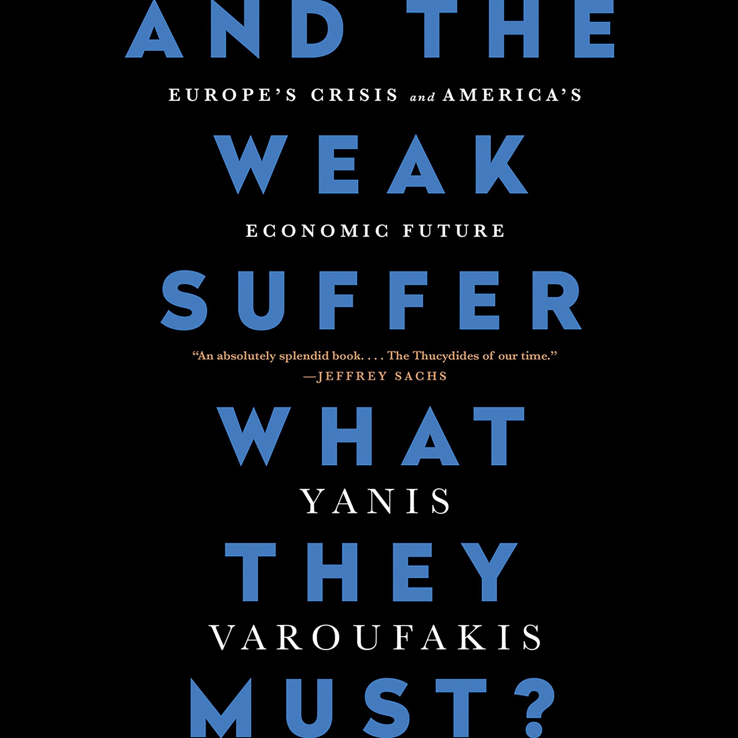 And the Weak Suffer What They Must?: Europe's Crisis and America's Economic Future by Hachette Audio (Image #1)
