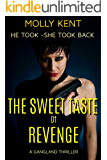 The Sweet Taste of Revenge: He Took - She Took Back