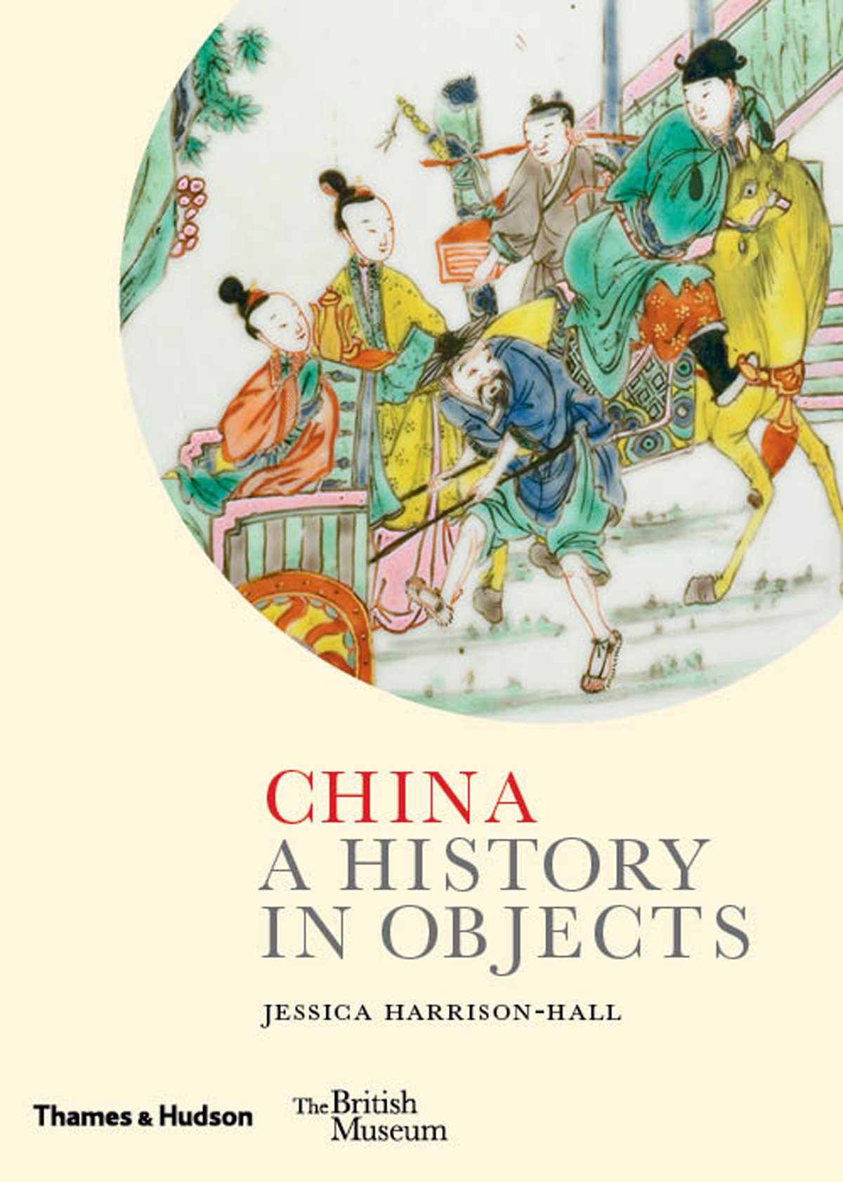 China: A History in Objects (British Museum): Amazon.co.uk: Jessica  Harrison-Hall: 9780500519707: Books