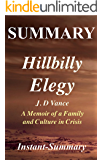 Summary - Hillbilly Elegy: Memoir by J. D. Vance - A Memoir of a Family and Culture in Crisis (Hillbilly Elegy: A Memoir of a Family and Culture in Crisis ... - Book, Hardcover, Paperback Book 1)