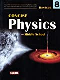 Selina Concise Physics - Middle School for Class 8 (2018-19 Session)