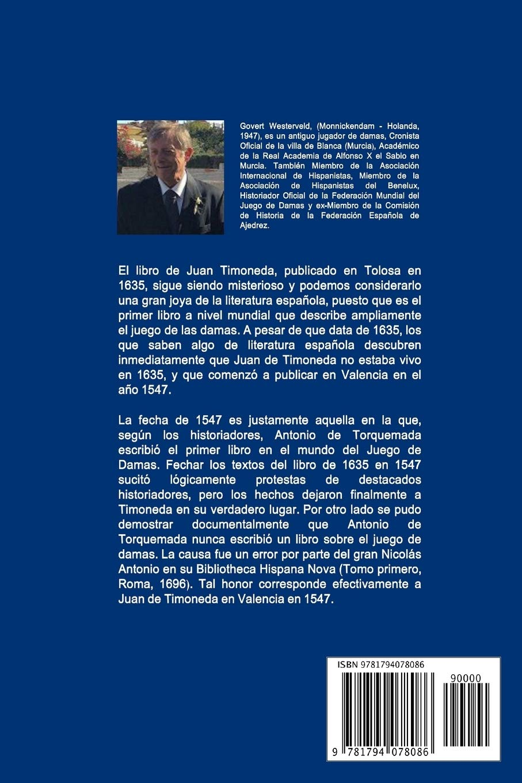 La gloriosa historia española del Juego de las Damas: Juan Timoneda 1547/1635 Antonio de Mirón y del Castillo 1635: Amazon.es: Westerveld, Govert: Libros