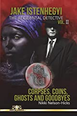 Jake Istenhegyi, The Accidental Detective: Corpses, Coins, Ghosts and Goodbyes Paperback