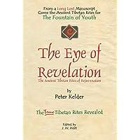 The Eye of Revelation: The Ancient Tibetan Rites of Rejuvenation