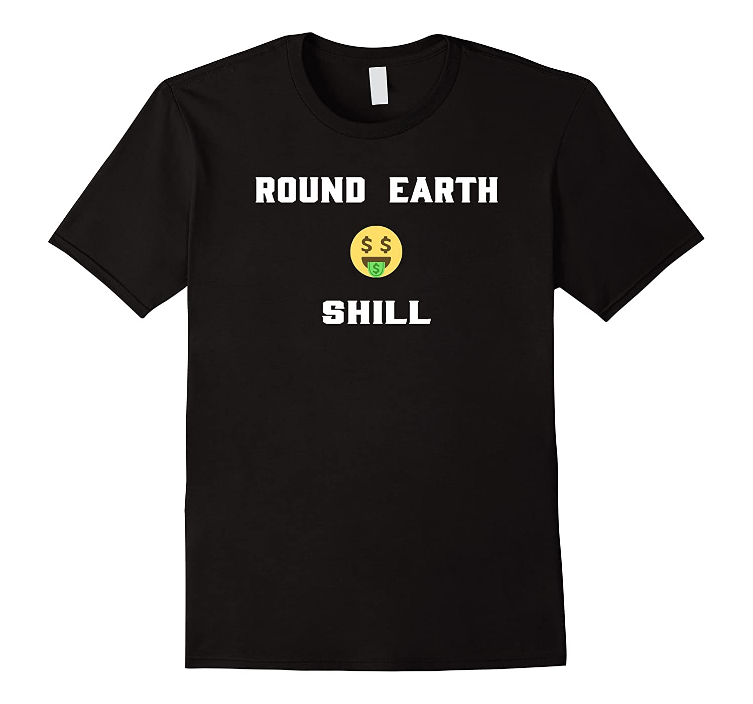 Round Earth Shill T-Shirt Funny Anti Flat Earth Shirt-Vaci