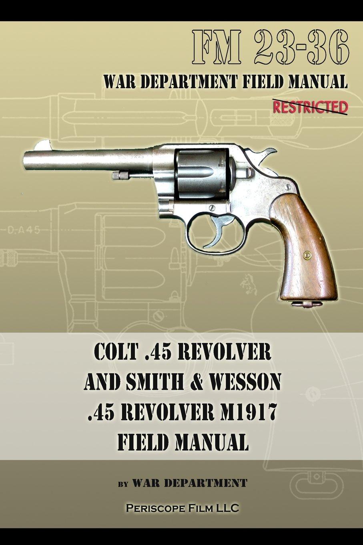 colt 45 revolver and smith wesson 45 revolver m1917 field manual rh amazon com smith wesson manual pdf model 916-a smith wesson 916a manual