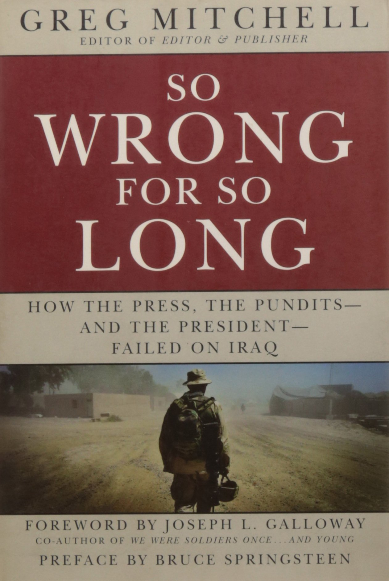 So Wrong for So Long: How the Press, the Pundits--and the President--Failed on Iraq pdf