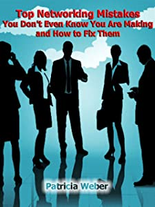 Top Networking Mistakes You Don't Even Know You Are Making and How to Fix Them