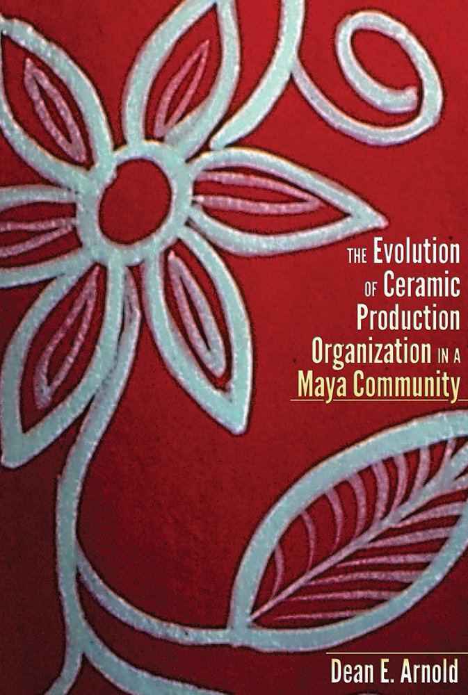 The Evolution of Ceramic Production Organization in a Maya Community