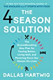 The 4 Season Solution: The Groundbreaking New Plan for Feeling Better, Living Well, and Powering Down Our Always-On Lives