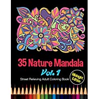 35 Nature Mandala: Midnight Edition Street Relieving Adult Coloring Book Vol. 1: 35 Unique Natural Mandala Designs and Stress Relieving Patterns for ... Meditation, and Happiness: Volume 1
