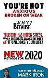 You're Not Anxious, Broken Or Weak.: Your Body