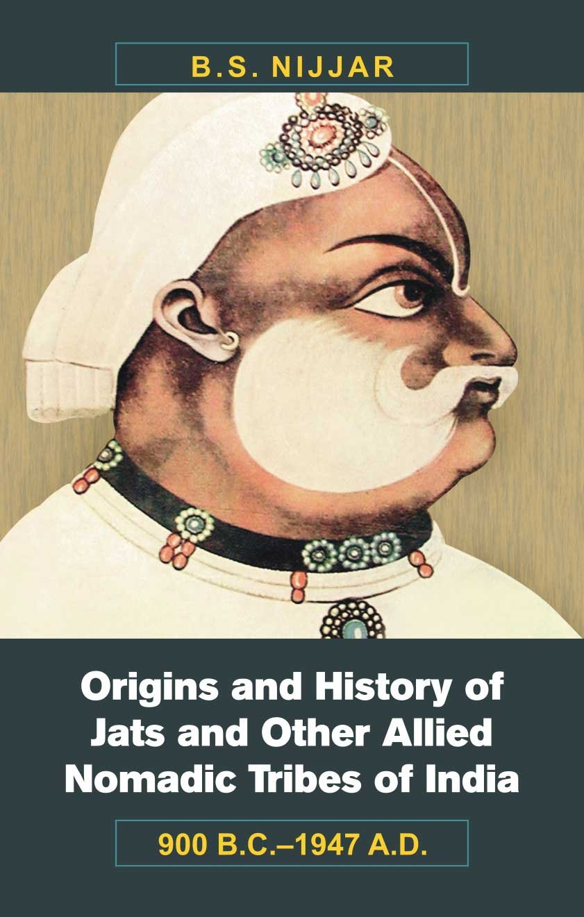 Origins and History of Jats and Other Allied Nomadic Tribes