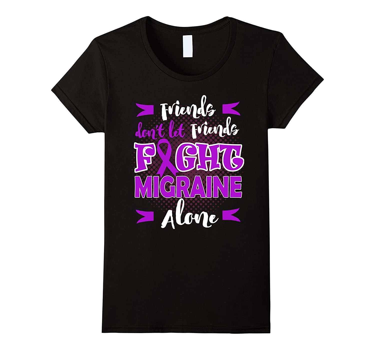 FRIENDS DON'T LET FRIENDS FIGHT MIGRAINE ALONE T-SHIRT