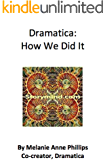 Dramatica: How We Did It