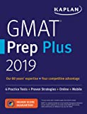 GMAT Prep Plus 2019: 6 Practice Tests + Proven Strategies + Online + Video + Mobile (Kaplan Test Prep)