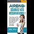 Airbnb : Doublez vos Réservations: Guide pratique pour recevoir plus de voyageurs, recevoir plus de demandes, gagner plus d'argent, tout en perdant moins de temps à gérer votre location.