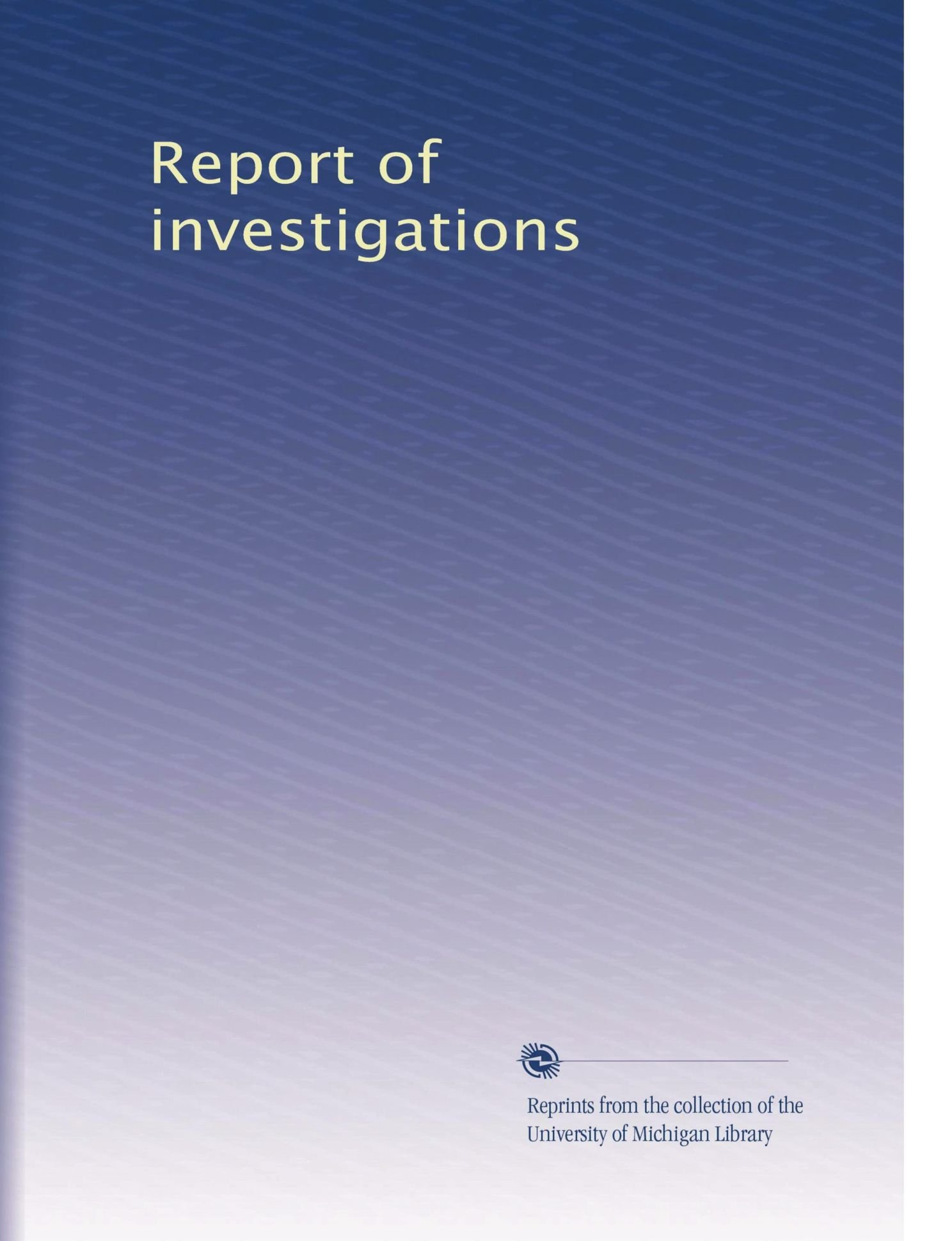 Report of investigations (Volume 7) pdf epub