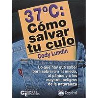 37° C. Como salvar tu culo (Grandes Espacios)