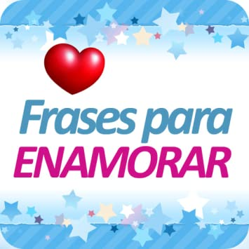Amazoncom Frases Para Enamorar Appstore For Android