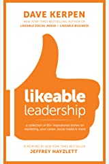 Likeable Leadership: A Collection of 65+ Inspirational Stories on Marketing, Your Career, Social Media & More Kindle Edition