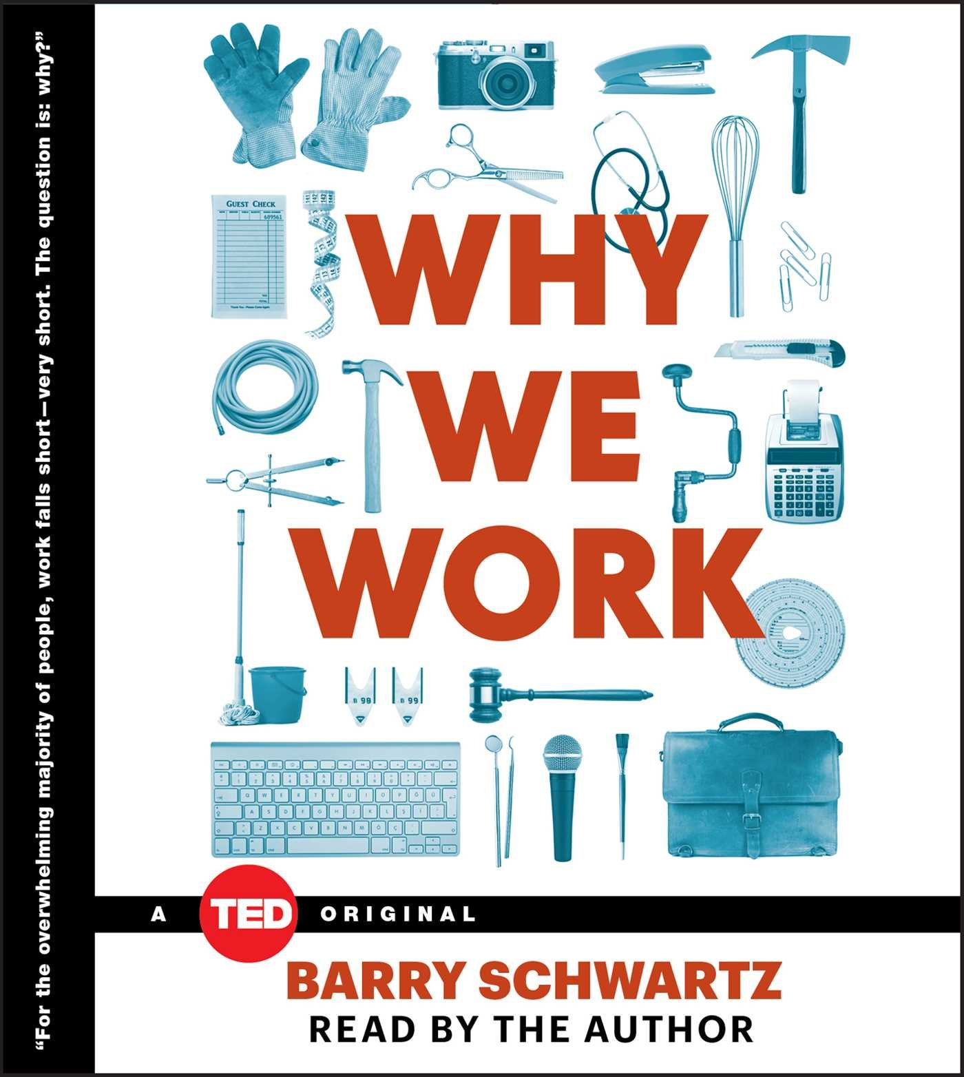 Why We Work: Schwartz, Barry, Schwartz, Barry: 9781442378148 ...