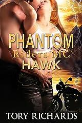 Phantom Riders MC - Hawk (Book 1 in the Phantom Riders MC Trilogy!) Kindle Edition