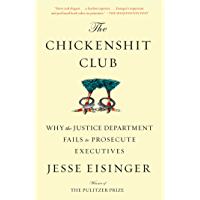 The Chickenshit Club: Why the Justice Department Fails to Prosecute Executives