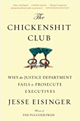 The Chickenshit Club: Why the Justice Department Fails to Prosecute Executives Kindle Edition