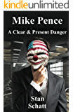 Mike Pence: A Clear & Present Danger
