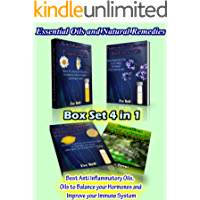 Essential Oils and Natural Remedies: Box set 4 in 1: Best Anti inflammatory oils, oils to balance your hormones and immune system