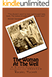 The Woman At The Well: A 4 week Spiritual journey to FREEDOM
