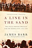 A Line in the Sand: The Anglo-french Struggle For The Middle East 1914-1948