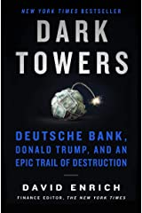 Dark Towers: Deutsche Bank, Donald Trump, and an Epic Trail of Destruction Kindle Edition