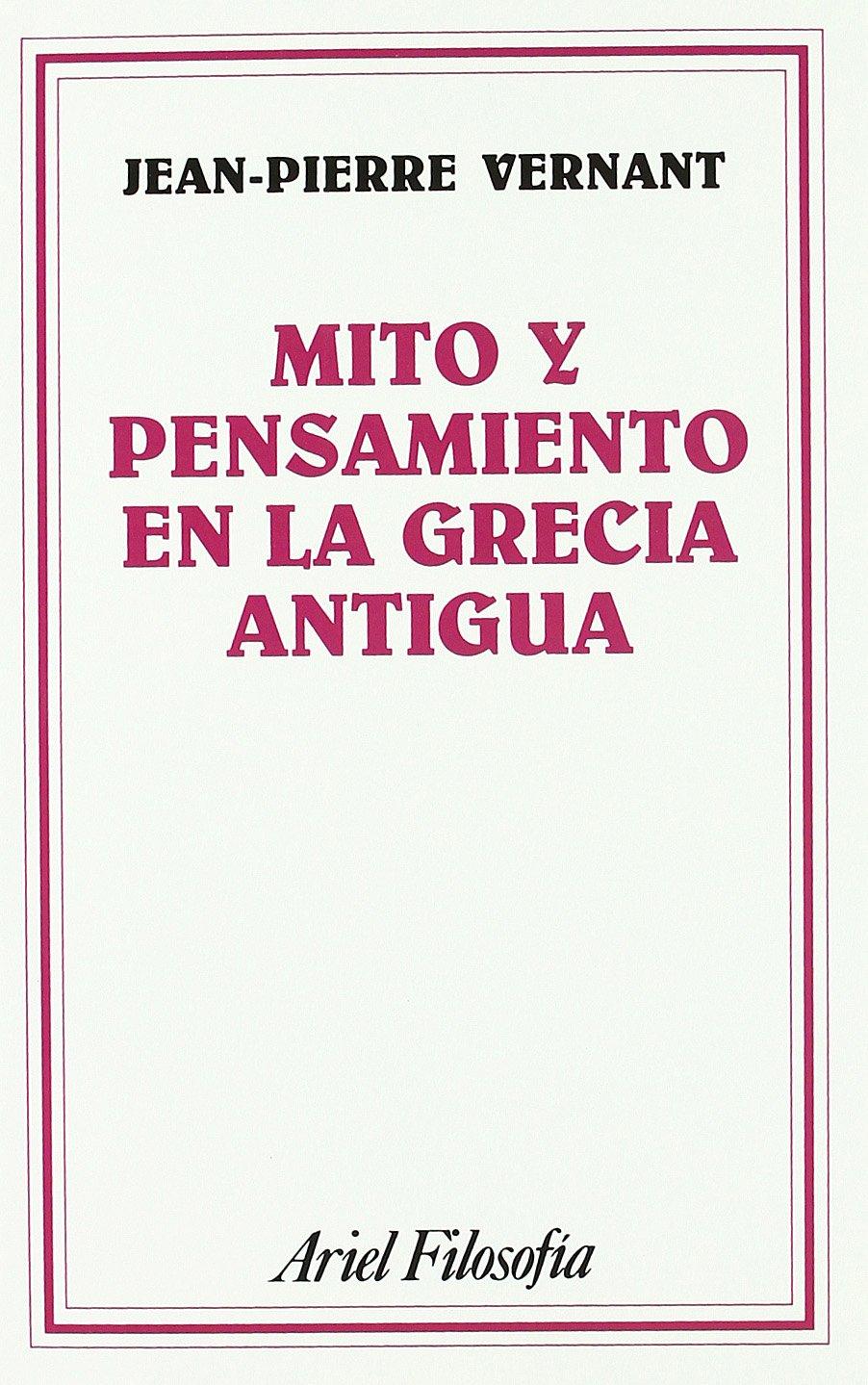 Mito y pensamiento en la Grecia antigua (Ariel Filosofía)