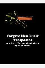 Forgive Men Their Trespasses