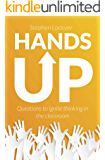 Hands Up: Questions to ignite thinking in the classroom