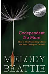 Codependent No More: How to Stop Controlling Others and Start Caring for Yourself Kindle Edition