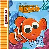 Alla ricerca di Nemo. Ediz. illustrata