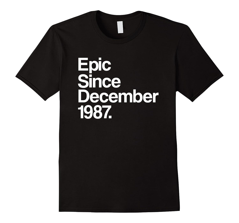 Epic Since December 1987 T-Shirt - 30th Birthday Gift Tee-T-Shirt