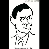 Patrick White: A Life