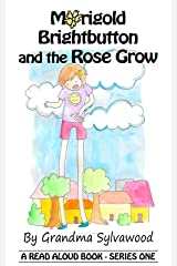 Marigold Brightbutton and the RoseGrow: Read Aloud Stories - Series One Kindle Edition