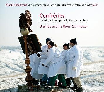 Schmelzer, Graindelavoix, Jaikes des, Cambrai, __ - Confreries: Devotional Songs - Amazon.com Music