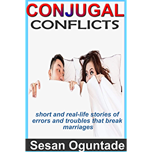 Conjugal Conflicts: Short and real-life stories of errors that break marriages